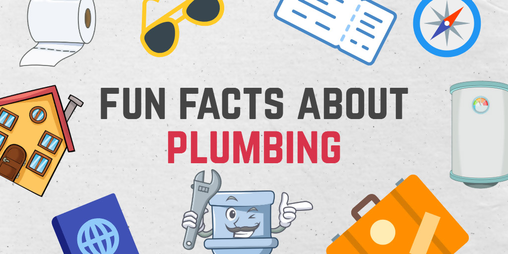 Fun facts about plumbing