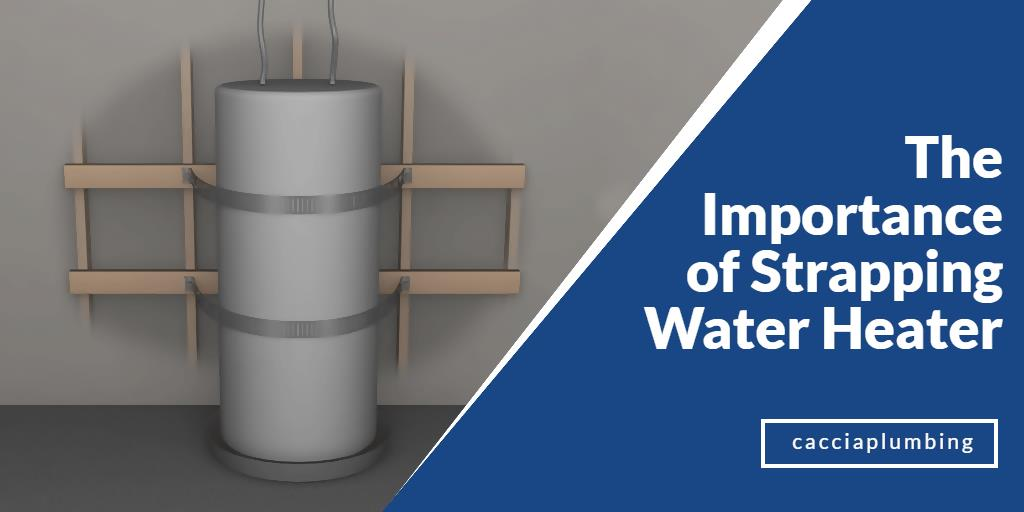 The Importance of Strapping your Water Heater